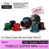Tobeco Super Tank & Mini Top Cap drip tip driptip supermini supertank