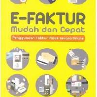E-FAKTUR MUDAH DAN CEPAT PENGGUNAAN FAKTUR PAJAK SECARA ONLINE