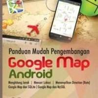 Buku Panduan Mudah Pengembangan Google Map Android+cd