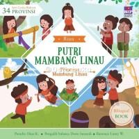 Seri Cerita Rakyat 34 Provinsi : Putri Mambang Linau oleh Dian K