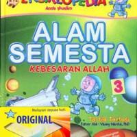 Ensiklopedia Anak Muslim 3: Alam Semesta Kebesaran Allah /GIP