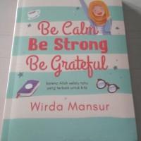 Buku Be Calm Be Strong Be Grateful Wirda Mansur