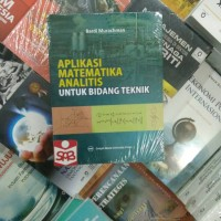 Aplikasi Matematika Analitis Untuk Bidang Teknik - Bardi Murachman