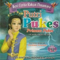 "Buku Seri Cerita Rakyat Nusantara""PUTRI PUKES""(CERITA DARI ACEH)"