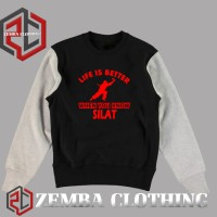 Sweater Combinasi Life Is Better Pencak Silat - ZEMBA CLOTHING