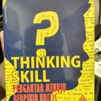 Thinking Skill; Pengantar Menuju Berpikir Kritis