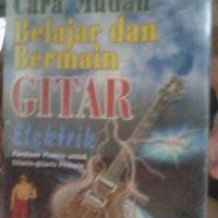 Buku Cara Mudah Belajar dan Bermain Gitar Elektrik