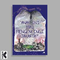 Anak Ini Mau Mengencingi Jakarta? - Kumpulan Cerpen Kompas 2015