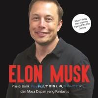 ELON MUSK : PRIA DI BALIK PAYPAL, TESLA, SPACEX