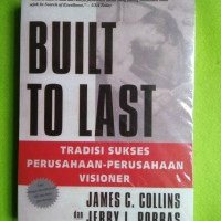 Built To Last - Tradisi Sukses Perusahaan-Perusahaan Visioner