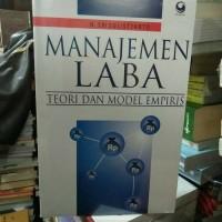 Manajemen Laba Teori Dan Model Empiris By. Sri Sulistyanto