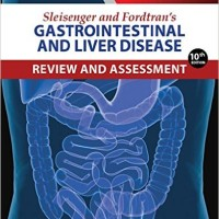 Sleisenger And Fordtran's Gastrointestinal And Liver Disease 10ed