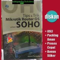 Tips dan Trik Mikrotik Router OS untuk SOHO - Imam Cartealy