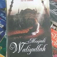 Buku Menjadi Waliyullah/Sa'id Hawa/Pustaka Pelajar
