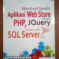 BUKU APLIKASI WEB STORE DENGAN PHP,JQUERY & MICROSOFT SQL SERVER rz