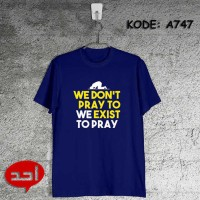 Kaos Ahad We Dont Pray To Exist, We Exist To Pray