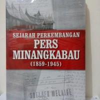 Sejarah Perkembangan Pers Minangkabau (1859-1945)