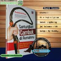 Gantungkan Cambuk di Rumahmu - dirumahmu - Nabawi Publishing Karmedia