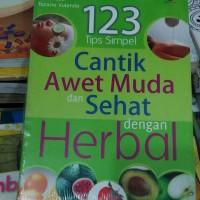 123 Tips Simpel Cantik Awet Muda dan Sehat dengan Herbal
