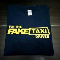 Kaos Fake Taxi Driver / T shirt Fake taxi