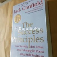 The Success Principles: Cara Beranjak dari Posisi Anda Sekarang ke Pos