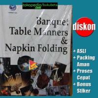 Banquet Table Manners Dan Napkin Folding - Marsum Widjojo Atmodjo