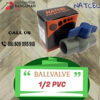 Ballvalve PVC Ukuran 1/2 NATCELL
