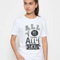 T Zone All Of Me All Of You T-Shirt - Putih