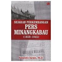 Sejarah Perkembangan Pers Minangkabau - Yuliandre Darwis PhD