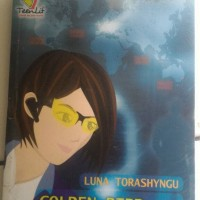 Novel Teenlit GOLDEN BIRD ULTIMATE BY LUNA TORASHYNGU