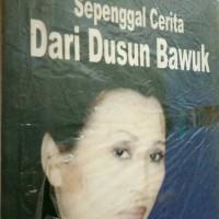 Sepenggal Cerita Dari Dusun Bawuk. Penerbit Sinar Harapan