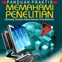 Panduan Praktis Memahami Penelitian-Dr Maman Abdurahman