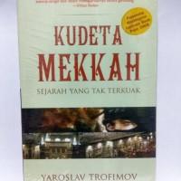 Kudeta Mekkah: Sejarah Yang Tak Terkuak (HARD COVER)
