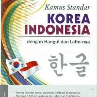 Kamus Standar Bahasa Korea - Indonesia Dengan Hangul Dan Latinnya