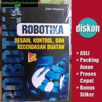 Robotika, Disain, Kontrol, Dan Kecerdasan Buatan - Endra Pitowarno