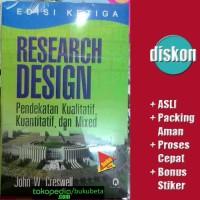Research Design, Kualitatif, Kuantitatif, Mixed - - John W. Creswell