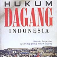 HUKUM DAGANG INDONESIA - SEJARAH - PENGERTIAN DAN PRINSIP-PRINSIP HUK