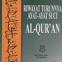 RIWAYAT TURUNNYA AYAT-AYAT SUCI AL-QURAN - BUKU AGAMA ISLAM B58