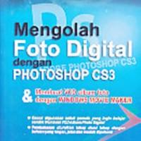 MENGOLAH FOTO DIGITAL DENGAN PHOTOSHOP CS3 & MEMBUAT VCD ALBUM FOTO D