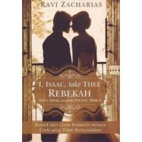 BARU Buku I, Isaac, Take Thee Rebekah .Ravi Zacharias