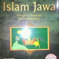 Islam Jawa. Kesalehan Normatif Versus Kebatinan - Mark R Woodward