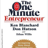 The One Minute Entrepreneur - E. Willis K. Blanchard D. Hutson