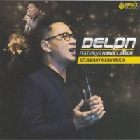 CD Original Lagu Rohani SELAMANYA KAU MULIA - DELON feat Nania & Jason