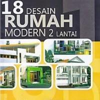 BUKU 18 DESAIN RUMAH MODERN 2 LANTAI DARI T80 HINGGA T250 - BOWO PRIH