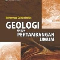 GEOLOGI UNTUK PERTAMBANGAN UMUM - GRAHA IMU- BUKU TEKNIK