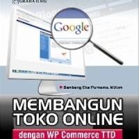 MEMBANGUN TOKO ONLINE DG WP COMMERCE TTD - GRAHA ILMU- BUKU KOMPUTER