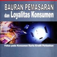 BAURAN PEMASARAN DAN LOYALITAS KONSUMEN Dr Ratih Hurriyati M Si