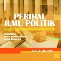 PERIHAL ILMU POLITIK SEBUAH BAHASAN MEMAHAMI ILMU POLITIK LEO AGUS
