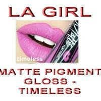 Jual LA GIRL - MATTE PIGMENT GLOSS - TIMELESS Murah