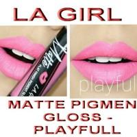 Jual LA GIRL - MATTE PIGMENT GLOSS - PLAYFULL Murah